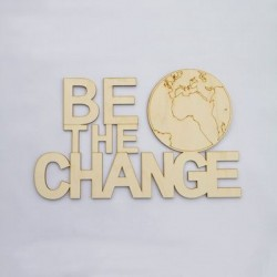 Cartel madera 009 Be the Change